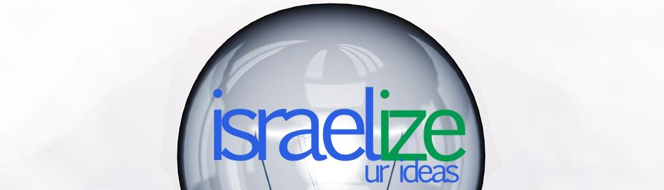 israelize ur ideas